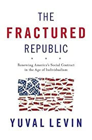 The Fractured Republic: Renewing America's…