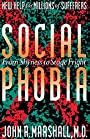 Social Phobia: From Shyness To Stage Fright - John D. Marshall
