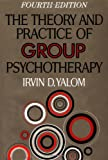 The theory and practice of group psychotherapy [Irvin D. Yalom]