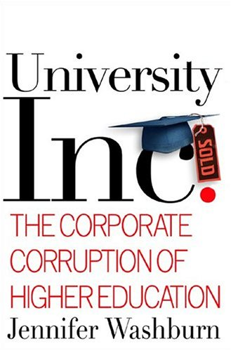 University, Inc: The Corporate Corruption of Higher Education, Washburn, Jennifer