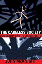 The Careless Society: Community And Its…