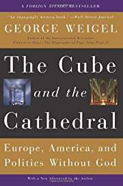The Cube and the Cathedral: Europe, America,…