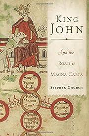 King John: And the Road to Magna Carta –…