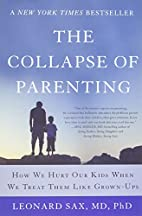 The Collapse of Parenting: How We Hurt Our…