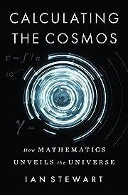 Calculating the Cosmos: How Mathematics…