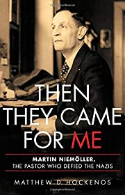 Then They Came for Me: Martin…