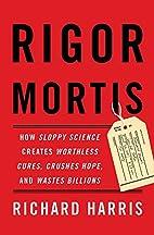 Rigor Mortis: How Sloppy Science Creates…