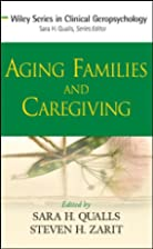 Aging Families and Caregiving (Wiley Series…