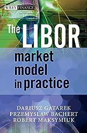 The LIBOR Market Model in Practice af…
