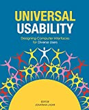 Universal usability : designing computer interfaces for diverse user populations / edited by Jonathan Lazar