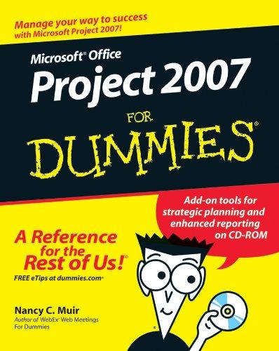 Microsoft project 2007 for dummies by nancy c. Muir l'atlas book.