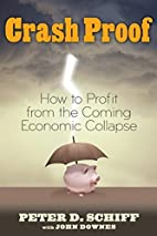 Crash Proof: How to Profit From the Coming…