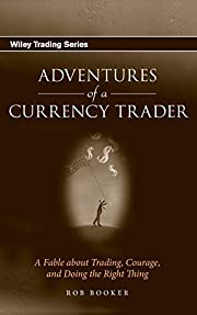 Adventures of a Currency Trader: A Fable…