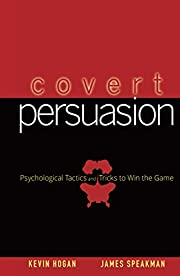 Covert Persuasion: Psychological Tactics and…