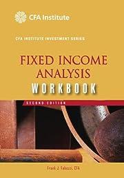 Fixed Income Analysis Workbook (CFA…