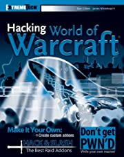 Hacking World of Warcraft (ExtremeTech) by…