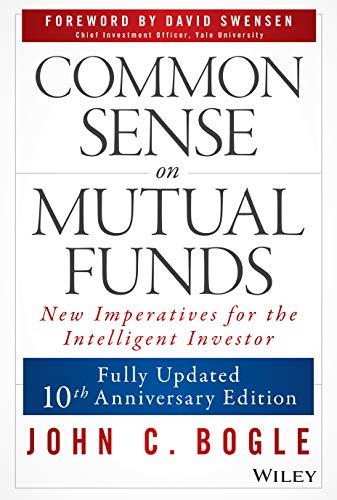 Common Sense on Mutual Funds by John C. Bogle