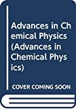 Advances in chemical physics. edited by I. Prigogine and Stuart A. Rice