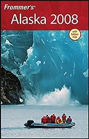 Frommer's Alaska 2008 (Frommer's Complete…