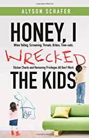 Honey, I Wrecked the Kids: When Yelling,…