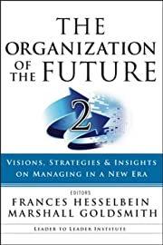 The Organization of the Future 2: Visions,…