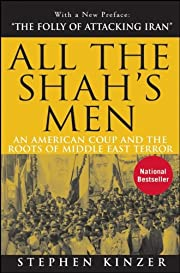 All the Shah's Men: An American Coup and the…