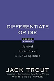 Differentiate or Die: Survival in Our Era of…