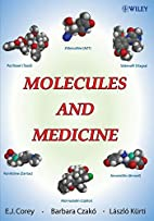 Molecules and medicine by E. J. Corey
