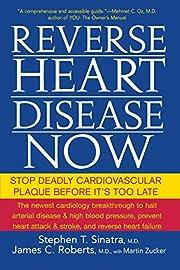 Reverse Heart Disease Now: Stop Deadly…