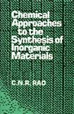 Chemical approaches to the synthesis of inorganic materials / C.N.R. Rao