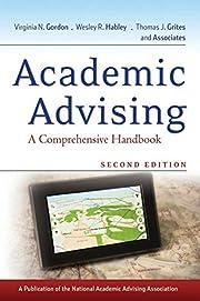 Academic Advising: A Comprehensive Handbook…