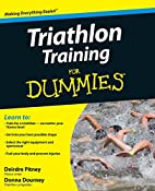 Triathlon Training For Dummies by Deirdre…