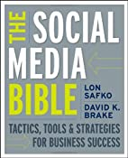 The Social Media Bible: Tactics, Tools, and…