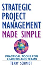 Strategic Project Management Made Simple:…