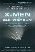 X-Men and Philosophy by William Irwin & Rebecca Housel