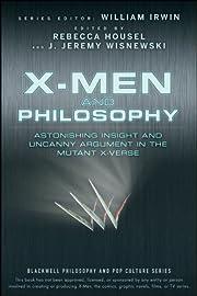 X-Men and Philosophy: Astonishing Insight…