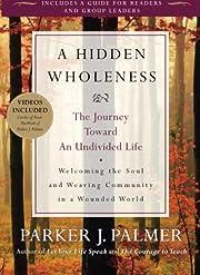 A Hidden Wholeness: The Journey Toward an…