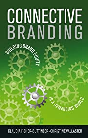 Connective branding : building brand equity…