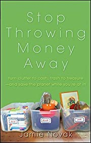 Stop Throwing Money Away: Turn Clutter to…