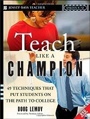 Teach Like a Champion: 49 Techniques that…