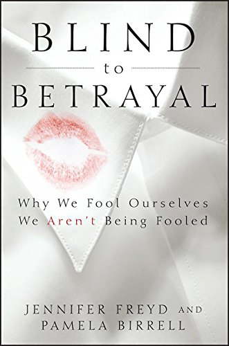 Learn more about the book, Blind to Betrayal: Why We Fool Ourselves We Aren't Being Fooled