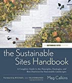 The Sustainable Sites Handbook: A Complete…