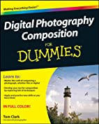 Digital Photography Composition For Dummies…