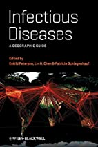 Infectious Diseases: A Geographic Guide by…