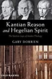 Kantian Reason and Hegelian Spirit: The Idealistic Logic of Modern Theology book cover