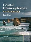 Coastal geomorphology : an introduction / by Eric Bird