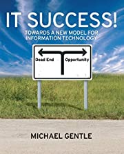 IT Success!: Towards a New Model for…