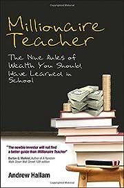 Millionaire Teacher: The Nine Rules of…