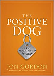 The Positive Dog: A Story About the Power of…
