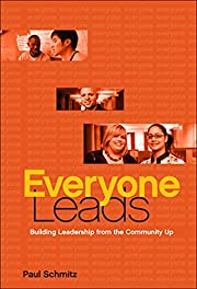 Everyone Leads: Building Leadership from the…